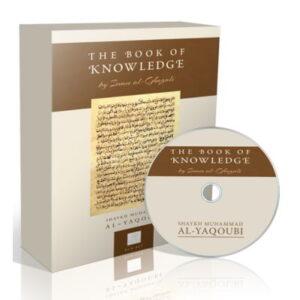 The Book of Knowledge – Sh. Muhammad Al-Yaqoubi